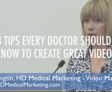 3 Tips Every Doctor Should Know to Create Great Video
